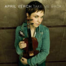 Take Me Back - CD Audio di April Verch