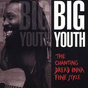 CD Chanting Dread Inna Fine di Big Youth