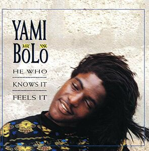 CD He Who Knows it, Feels it di Yami Bolo