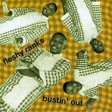 Bustin' Out - CD Audio di Fleshy Ranks