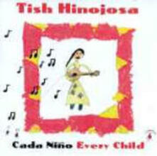 Cada niño. Every child - CD Audio di Tish Hinojosa