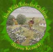 Irish Folk Tales for Children - CD Audio di Sharon Kennedy