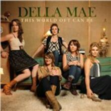This World Oft Can Be - CD Audio di Della Mae