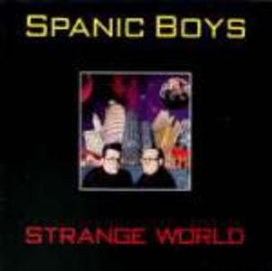 Strange World - CD Audio di Spanic Boys