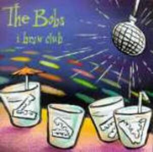 I Brow Club - CD Audio di Bobs