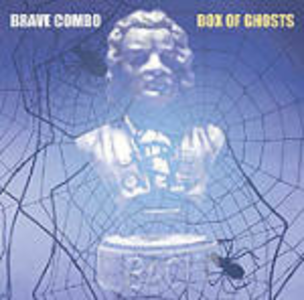 CD Box of Ghosts di Brave Combo