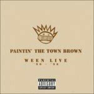 Paintin' the Town Brown - CD Audio di Ween