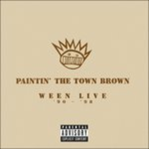 CD Paintin' the Town Brown di Ween