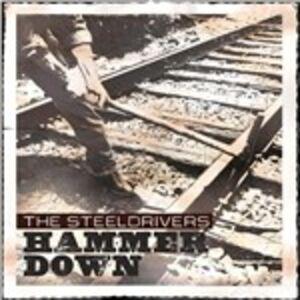 CD Hammer Down di Steeldrivers