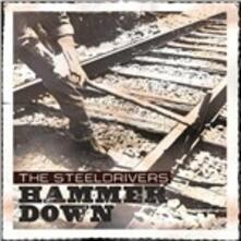 Hammer Down - CD Audio di Steeldrivers