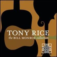 Bill Monroe Collection - CD Audio di Tony Rice