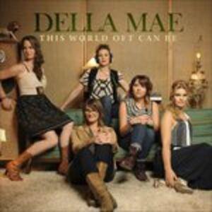Vinile This World Oft Can Be Della Mae