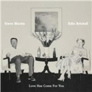 Love Has Come for You - CD Audio di Edie Brickell,Steve Martin