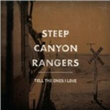 Tell the Ones I Love - CD Audio di Steep Canyon Rangers