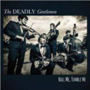 CD Roll Me, Tumble Me di Deadly Gentlemen