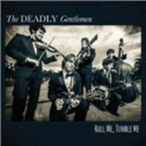CD Roll Me, Tumble Me di Deadly Gentlemen