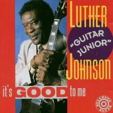 It's Good to me - CD Audio di Luther Guitar Junior Johnson