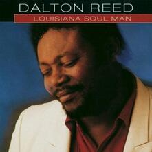 Louisiana Soul Man - CD Audio di Dalton Reed