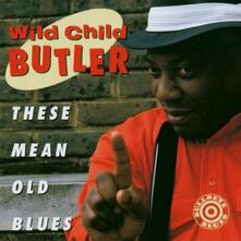 These Mean Old Blues - CD Audio di George Wild Child Butler