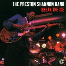 Break the Ice - CD Audio di Preston Shannon