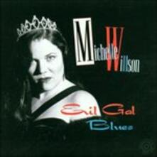 Evil Gal Blues - CD Audio di Michelle Willson