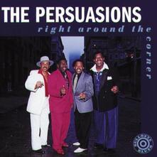 Right Around The Corner - CD Audio di Persuasions