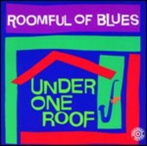 Under One Roof - CD Audio di Roomful of Blues