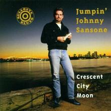 Crescent City Moon - CD Audio di Jumpin Johnny Sansone