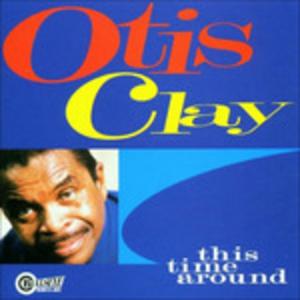 CD This Time Around di Otis Clay