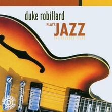 Plays Jazz Rounder Years - CD Audio di Duke Robillard