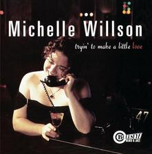 Tryin' To Make A Little.. - CD Audio di Michelle Willson