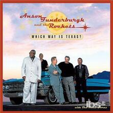 Which Way in Texas? - CD Audio di Anson Funderburgh