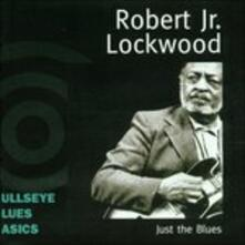 Just the Blues - CD Audio di Robert Lockwood Jr.
