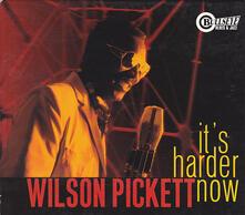 It's Harder Now - CD Audio di Wilson Pickett