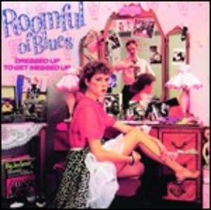 Dressed Up to Get Messed Up - CD Audio di Roomful of Blues