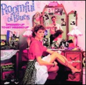 CD Dressed Up to Get Messed Up di Roomful of Blues