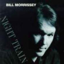 Night Train - CD Audio di Bill Morrissey