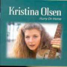 Hurry on Home - CD Audio di Kristina Olsen