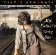 My Father's Only Son - CD Audio di Carrie Newcomer