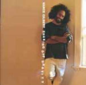 Shaking Off Gravity - CD Audio di Vance Gilbert
