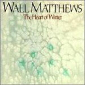 Foto Cover di Heart of Winter, CD di Wall Matthews, prodotto da Clean Cuts Inc.