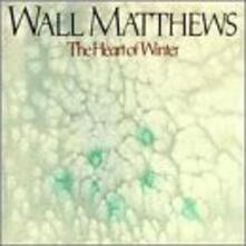 Heart of Winter - CD Audio di Wall Matthews