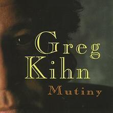 Mutiny - CD Audio di Greg Kihn