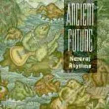 Natural Rhythms - CD Audio di Ancient Future