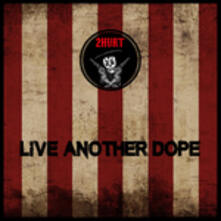 Live Another Dope - CD Audio di 2Hurt