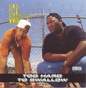 Too Hard To Swallow - CD Audio di UGK