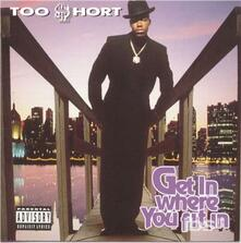 Get in Where Ya Fit in - CD Audio di Too Short