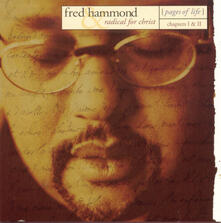 Pages Of Life Chapters 1 & 2 - CD Audio di Fred Hammond
