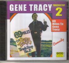 69 Miles To Gene Tracy - CD Audio di Gene Tracy