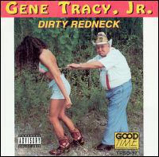 Dirty Redneck - CD Audio di Gene Tracy